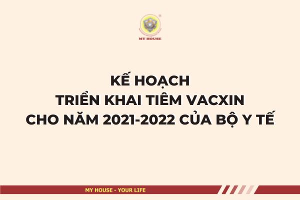 Kế hoạch triển khai tiêm vacxin cho năm 2021 2022 của Bộ Y tế