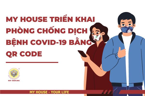 MY HOUSE TRIỂN KHAI PHÒNG CHỐNG DỊCH BỆNH COVID 19 BẰNG QR CODE